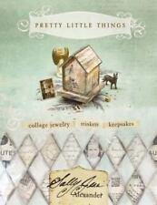 Pretty Little Things : Collage Jewelry, Trinkets, Keepsakes by Sally Jean...