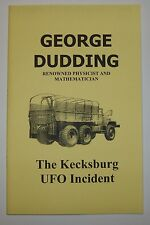 The Kecksburg UFO Incident, Flying saucer hauled away, Facts by George Dudding