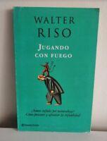 Libro en Fisico Jugando con fuego por Walter Riso