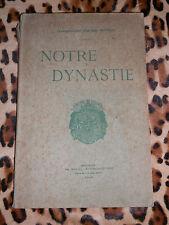 NOTRE DYNASTIE - Lieutenant-colonel d'état-major Monthaye - 1910 - Belgique