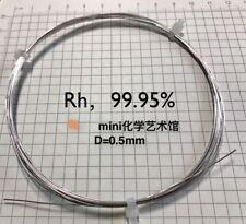 1 Piece Pure 99.95% Purity Rhodium Wire Sample Rh Diameter 0.5mm, Length 10mm