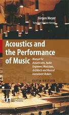 Acoustics and the Performance of Music: Manual for Acousticians, Audio Engine...