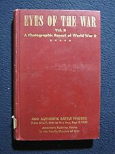 EYES OF THE WAR VOL.II, A PHOTOGRAPHIC REPORT OF WORLD WAR II [Hardcover] [Jan..