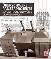 Fröhlich: Überschwere Panzerprojekte Konzepte und Entwürfe Buch Panzer E-100 NEU