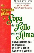 Un segundo plato de Sopa de Pollo para el Alma: Nuevos relatos que conmueven el