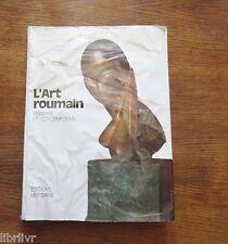 rare L'ART ROUMAIN de Vasile Florea Tome 2 L'art moderne et contemporain