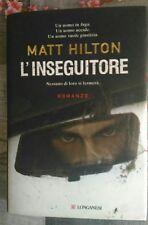 LIBRO  L' INSEGUITORE  ( MATT HILTON )   PRIMA EDIZIONE