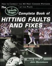 The Louisville Slugger® Complete Book of Hitting Faults and Fixes : How to Detec