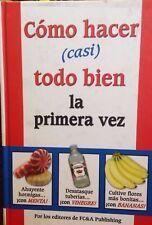 Como hacer (casi) todo bien la primera vez by FC & A Pub. new hardcover Spanish