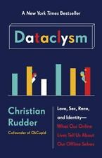Dataclysm: Love, Sex, Race, And Identity--What Our Online Lives Tell Us About...