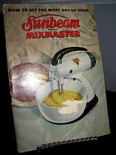 How to Get the Most out of Your Sunbeam Mixmaster Booklet - SC Fair 1948