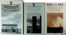 LOTTO 3 libri di COLOANE Cacciatori di indios +Terra del Fuoco +Capo Horn GUANDA