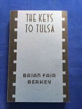 THE KEYS TO TULSA- PROOF COPY BY BRIAN FAIR BERKEY SIGNED BY ACTOR JAMES SPADER