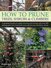 How to Prune Trees, Shrubs & Climbers: A Gardener'S Guide To Cutting,-ExLibrary