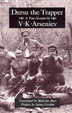Dersu the Trapper: By V K Arsen'ev, V K Arseniev