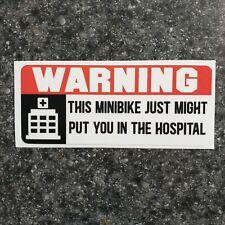 Warning! Mini bike May put you in the hospital 2In X 4.5In
