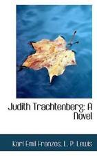 Judith Trachtenberg: A Novel: By Karl Emil Franzos