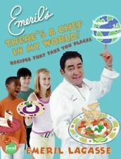 Emeril's There's A Chef In My World!: Recipes That Take You Places - Good - Laga