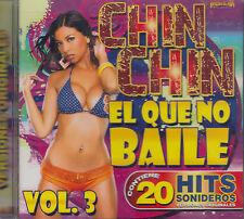 Chin Chin El Que No  Baile Vol 3 20 Hits New Nuevo Sealed