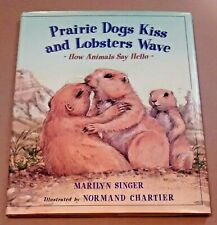Prairie Dogs Kiss And Lobsters Wave ~ Marilyn Singer ~ Children'S Book Hcdj