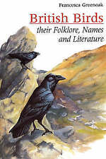 Very Good, british birds: their folklore, names & literature: Their Names, Folkl