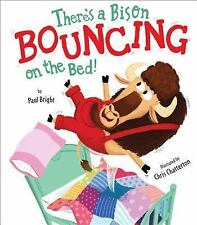 There's a Bison Bouncing on the Bed! by Paul Bright (2016, Picture Book)