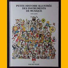 PETITE HISTOIRE ILLUSTRÉE DES INSTRUMENTS DE MUSIQUE Toni Goffe 1996