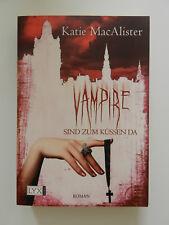 Katie MacAlister Vampire sind zum Küssen da Roman Lyx