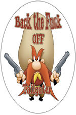 FUNNY TAILGATER STICKER  YOSEMITE SAM BACK THE F#@K OFF STICKER TAILGATE STICKER