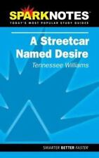 Spark Notes Streetcar Named Desire by Williams, Tennessee; SparkNotes Editors