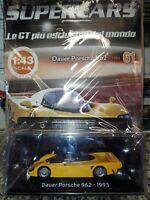 DAUER PORSCHE 962 1993  SUPERCARS GT C. 1:43 #61  DIE-CAST MIB