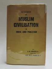 History of Muslim civilisation in India and Pakistan - S.M. Ikram Star Book 1962