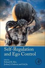 SELF-REGULATION AND EGO CONTROL - HIRT, EDWARD R. (EDT)/ CLARKSON, JOSHUA J. (ED