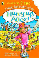 Good, Hurry up, Alice! (Aussie Bites), Mattingley, Christobel, Book