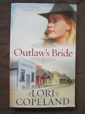 SIGNED by Author: Outlaw's Bride by Lori Copeland (2009, Paperback)