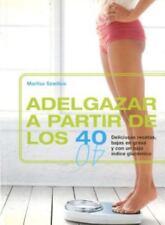 Adelgazar a Partir De Los 40/ Lose Weight After 40 (Spanish Edition)-ExLibrary