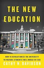 The New Education: How to Revolutionize the University to Prepare Students for a