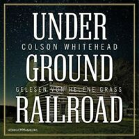 HELENE GRASS - COLSON WHITEHEAD: UNDERGROUND RAILROAD  7 CD NEW