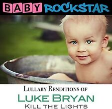Baby Rockstar - Luke Bryan Kill the Lights: Lullaby Renditions [New CD]