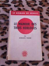 Le manoir des trois horloges - Auguste Frank - Intercontinentale d'éditions 1945