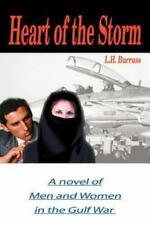 Heart of the Storm : A Novel of Men and Women in the Gulf War by L. H....