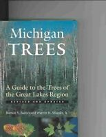 Michigan Trees : A Guide to the Trees of the Great Lakes Region, Paperback by...