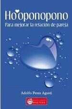 Ho'oponopono : Para Mejorar la Relacion de Pareja by Adolfo Agusti (2013,...