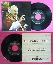 LP 45 7'' PAPA GIOVANNI XXIII BUONO Benedizione santo pontefice no cd mc dvd