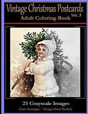 Vintage Christmas Postcards Vol 3 Adult Coloring Book: 25 Grayscale Images : ...