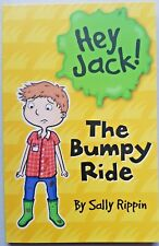 Hey Jack!   The Bumpy Ride,   By Sally Rippin,    VG~P/B     FAST~N~FREE POST