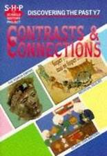 Contrasts & Connections, Year 7: Discovering the Past (Schools History Project):