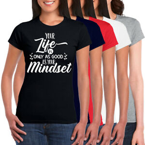 Life Is Only As Good As Your Mindset Ringspun Cotton Womens Crew Neck T-shirt