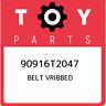 90916T2047 Toyota Belt vribbed 90916T2047, New Genuine OEM Part