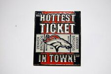 """""""Hottest Ticket In Town"""" NFLP 1999 Denver Broncos Pin by Pro Specialties"""